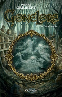 Gonelore, tome 5 : Crochenuit