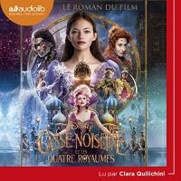 Casse-Noisette et les Quatre Royaumes. Le roman du film