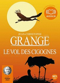 Le Vol des cigognes - Audio livre 2 CD MP3-523 Mo + 519 Mo