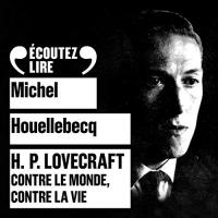 H. P. Lovecraft: Contre le monde, contre la vie  width=