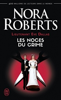 Lieutenant Eve Dallas (Tome 44) - Les noces du crime