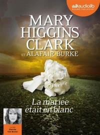 La mariée était en blanc: Livre audio 1 CD MP3  width=