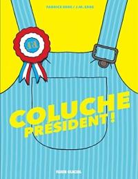 Coluche Président  width=