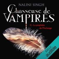 La prophétie de l'Archange: Chasseuse de vampires 11