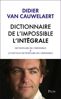 Intégrale Dictionnaire de l'impossible  width=