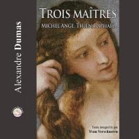 Trois maîtres: Michel-Ange, Titien, Raphaël  width=