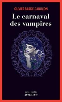 Le carnaval des vampires: Une enquête du commissaire aux morts étranges  width=