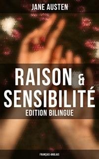 Raison & Sensibilité (Edition bilingue: français-anglais)