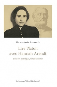 Lire Platon avec Hannah Arendt: Pensée, politique, totalitarisme
