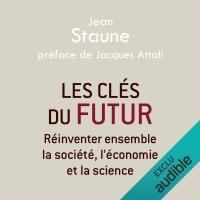 Les clés du futur: Réinventer ensemble la société, l'économie et la science  width=