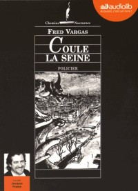 Coule la Seine: Livre audio 1 CD MP3