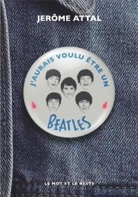 J'aurais voulu être un Beatles  width=