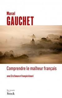 Comprendre le malheur français (Essais - Documents)  width=