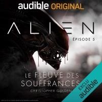 Alien - Le fleuve des souffrances 5  width=