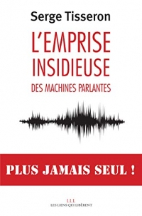 L'emprise insidieuse des machines parlantes
