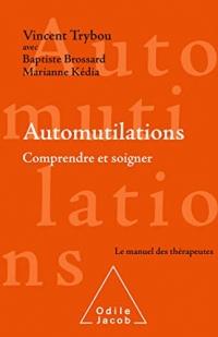 Automutilations: Comprendre et soigner