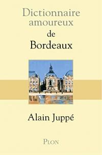 Dictionnaire amoureux de Bordeaux  width=