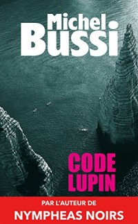 Code Lupin: Le premier roman de Michel Bussi  width=