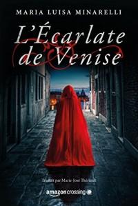 L'Écarlate de Venise (Scarlatto Veneziano t. 1)