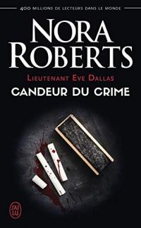 Lieutenant Eve Dallas (Tome 24) - Candeur du crime (Nora Roberts)