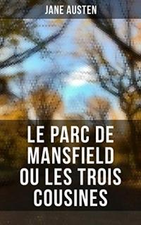 Le Parc de Mansfield ou Les Trois Cousines