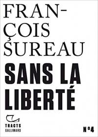 Tracts (N°8) - Sans la liberté  width=