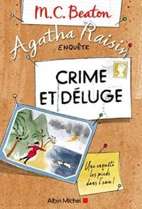 Agatha Raisin enquête 12 - Crime et déluge  width=
