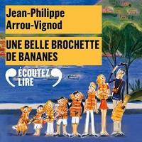 Une belle brochette de bananes: Histoires des Jean-Quelque-Chose 6  width=