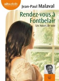 Rendez-vous à Fontbelair - Les noces de soie 3: Livre audio 1 CD MP3  width=