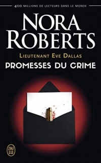 Lieutenant Eve Dallas (Tome 28) - Promesses du crime (J'ai lu t. 9370)