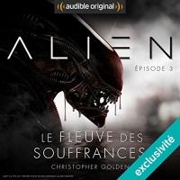 Alien : Le fleuve des souffrances 3  width=
