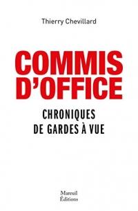 Commis d'office: Chroniques de garde à vue  width=