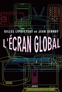L'Ecran global. Cinéma et culture-médias à l'âge hypermoderne  width=