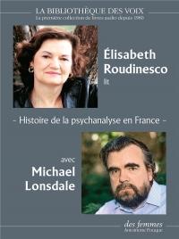 Histoire de la Psychanalyse en France - Les anneés Freud ; les années Lacan