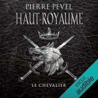Le Chevalier: Haut-Royaume 1  width=