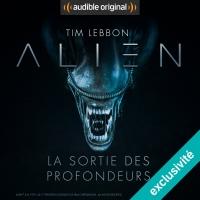 Alien : La sortie des profondeurs - Série complète