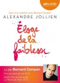 Eloge de la faiblesse: Livre audio 2CD audio - Suivi d'un entretien avec Bernard Campan  width=