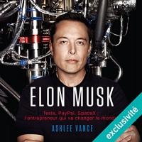 Elon Musk : Tesla, PayPal, SpaceX - l'entrepreneur qui va changer le monde  width=