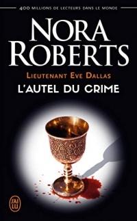 Lieutenant Eve Dallas (Tome 27) - L'autel du crime (J'ai lu t. 9183)