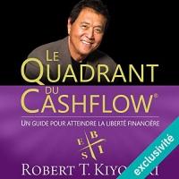 Le Quadrant du Cashflow: Un guide pour attendre la liberté financière  width=