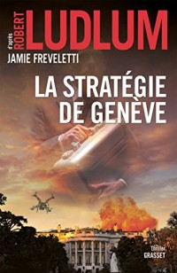La stratégie de Genève : traduit de l'anglais (États-Unis) par Florianne Vidal (Grand Format)  width=