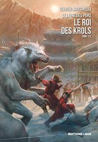 Le roi des Krols: Le Livre des Purs, T1
