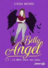 La Mort dans ma peau: Betty Angel, T2  width=