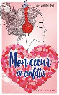 Mon cœur en confettis: Roman jeunesse