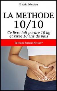 La méthode 10/10: Ce livre fait perdre 10 kg et vivre 10 ans de plus  width=