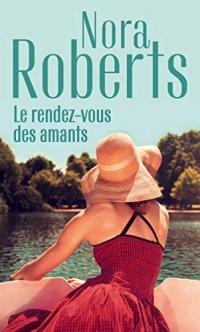 Le rendez-vous des amants (Nora Roberts)