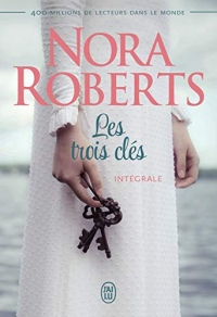 Les trois clés (L'intégrale) (Nora Roberts)