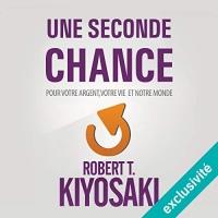 Une Seconde Chance: Pour votre argent, votre vie et notre monde  width=