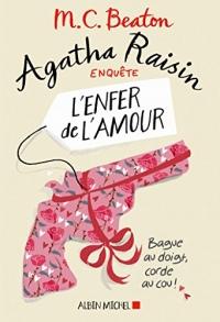 Agatha Raisin enquête 11 - L'enfer de l'amour  width=