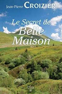 Le Secret de Belle Maison (roman)  width=